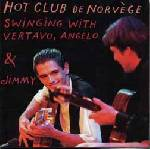 Hot club de Norvège - Swinging with Vertago, Angelo & Jimmy