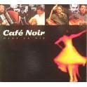 Café Noir - Dans la vie