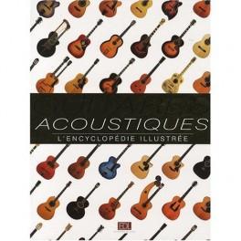 Guitares acoustiques : L'encyclopédie illustrée