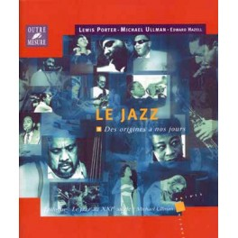 Le jazz des origines à nos jours - Lewis Potter - Michael Ullman - Edward Hazell