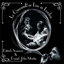 Patrick Saussois & Daniel John Martin - Le Quecumbar Live in London