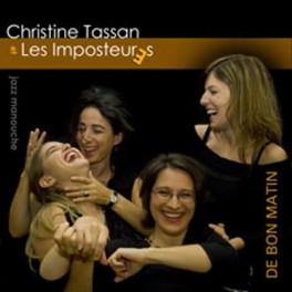 Christine Tassan et les Imposteures - De bon Matin