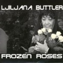 Lijliana Buttler - Frozen Roses