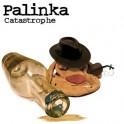 LA Palinka - Catastrophe