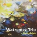 Watremez Trio - Nymphéas