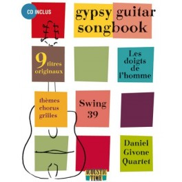 Gypsy guitar songbook - 9 titres originaux - Les doigts de l&#039;Homme - D Givone - Swing 39