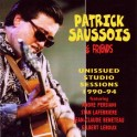 Patrick Saussois & Friends - Unissued Studio Sessions 1990-94