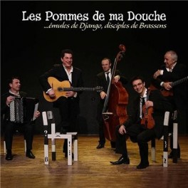 Les Pommes de ma douche - ...émules de Django, disciples de Brassen