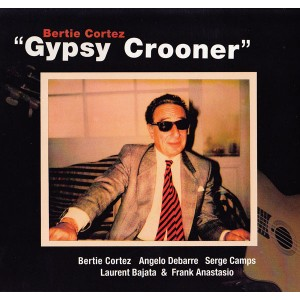 Bertie Cortez - Gypsy Crooner