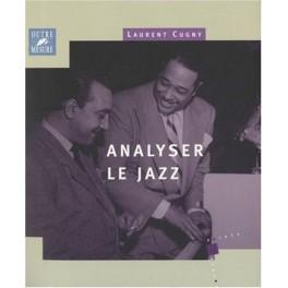 Analyser le jazz - Laurent Cugny