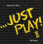 Häns'che Weiss & Vali Mayer - Just Play II