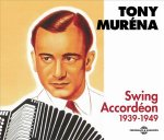 Tony Muréna - Swing Accordéon 1939-1949