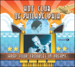 Hot Club of Philadelphia - Wrap your Troubles in Dreams
