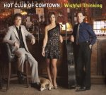 Hot Club of Cowtown - Wishful Thinking