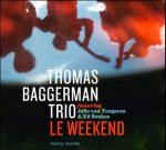 Thomas Baggerman Trio - Le Weekend