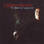 Ljiljana Buttler - Mother of Gypsy Soul