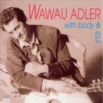 Wawau Adler- with body and soul