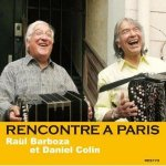 Raul Barboza & Daniel Colin - Rencontre à Paris